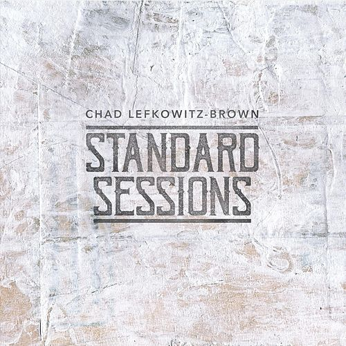 Standard Sessions - Chad Lefkowitz-Brown - 2018